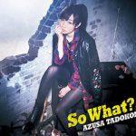 【田所あずさ】3rdアルバム「So What?」収録楽曲&視聴動画が公開!