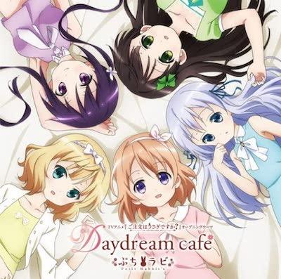 アニメ「ごちうさ」第1期OPテーマ「Daydream café」
